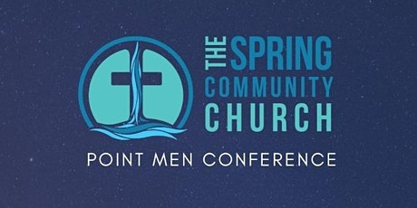 The Spring Community Church  Point Men Virtual Conference tickets