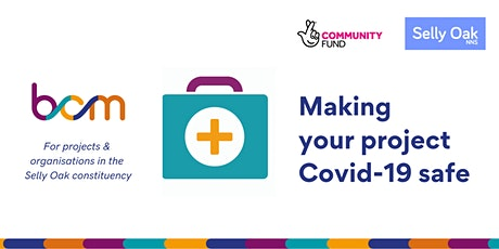 Making your project Covid-19 safe - Selly Oak NNS groups tickets
