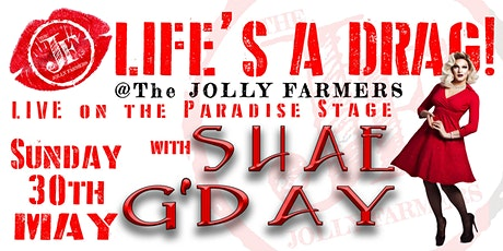 Life's A Drag! with Shae G'Day tickets