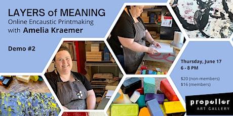 Zoom Encaustic Printmaking Demo: Presented by Amelia Kraemer tickets