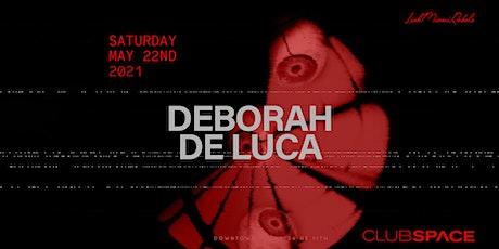 Deborah De Luca @ Club Space Miami tickets