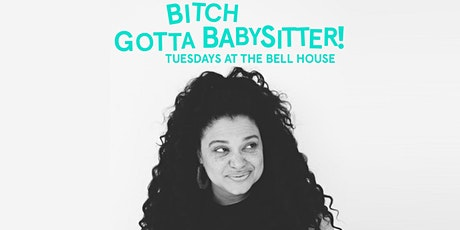 Michelle Buteau: Bitch Gotta Babysitter! **LATE SHOW ADDED!** tickets