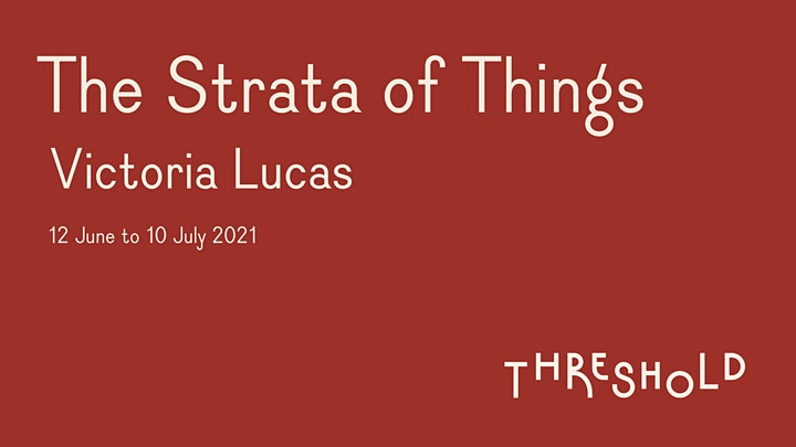 Victoria Lucas: The Strata of Things image