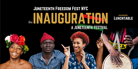 Juneteenth Freedom Fest NYC: the INAUGURATION. A week-long juneteenth tickets
