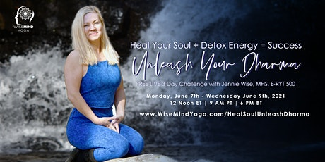 FREE 3 Day Challenge Heal Your Soul Detox Energy Unleash Your Dharma tickets