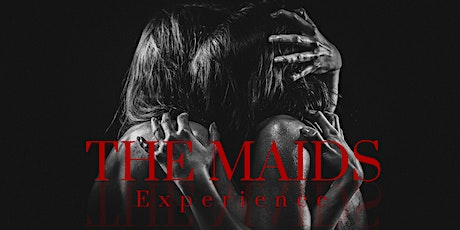 THE MAIDS EXPERIENCE tickets