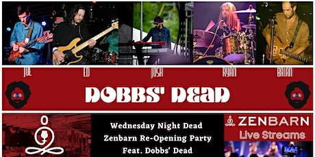 Zenbarn Re-Opening & Wednesday Night Dead w/ Dobbs' Dead tickets