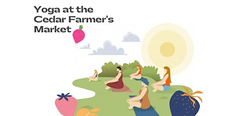 Cedar Farmer's Market - Yoga tickets