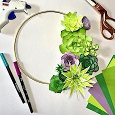 PAPER FLOWER & SUCCULENT WREATH WORKSHOP tickets