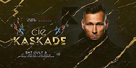 Kaskade/ Saturday July 3rd/ Clé tickets