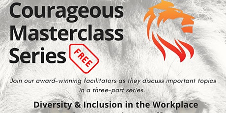 Courageous MasterClass Series #1: Diversity and Inclusion in the Workplace tickets