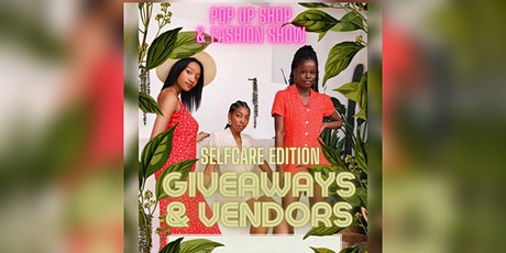 Self-Care Edition Fashion Show & Pop Up Shop tickets