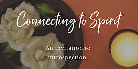 Connecting to Spirit: An Invitation to Introspection tickets