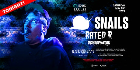 Snails |IRIS ESP101 SATURDAY May 15 Less than 50 tickets till sold out tickets