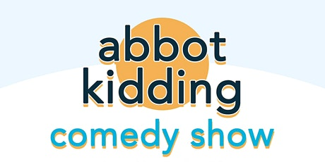 Abbot Kidding: The Comedy Show tickets