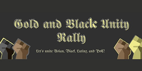 Gold and Black Unity Rally: Let's Unite Asians, Black, Latinx, and POC! tickets
