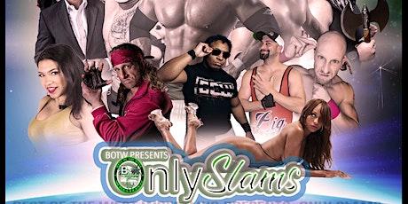 BoTW Presents: OnlySlams tickets