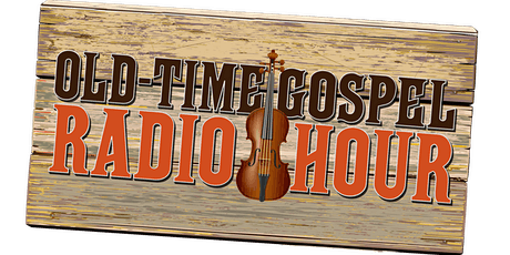 Old-Time Gospel Radio Hour tickets