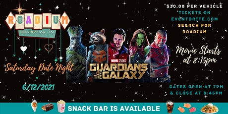 GUARDIANS OF THE GALAXY  - Presented by The Roadium Drive-In tickets