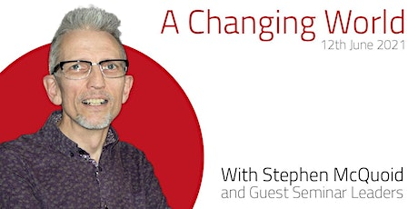 A Changing World with Stephen McQuoid tickets