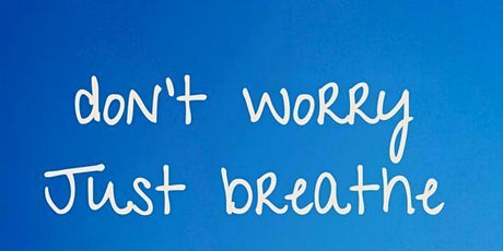 Don't Worry, Just breathe tickets