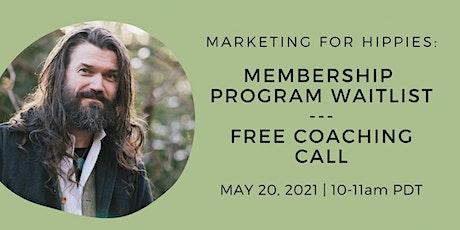 Marketing for Hippies Membership Program Waitlist Coaching Call - FREE tickets