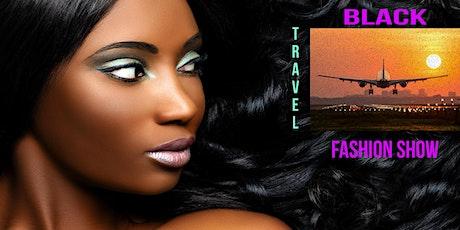Black Travel Online Fashion Show tickets