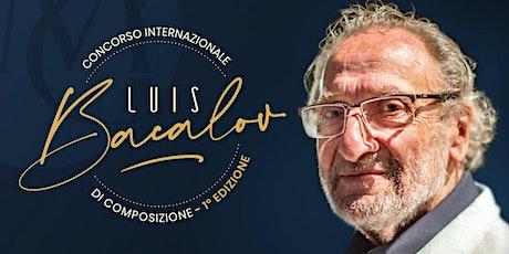 CONCORSO INTERNAZIONALE DI COMPOSIZIONE - LUIS BACALOV biglietti
