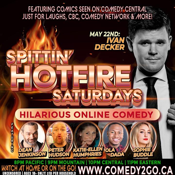 Comedy2Go presents: SPITTIN' HOTFIRE SATURDAYS - Live Online Comedy Show image