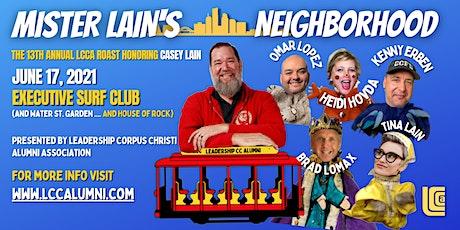 Mister Lain's Neighborhood - The 13th Annual LCCA Roast tickets