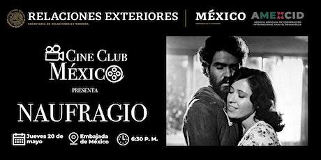 "Cine Club México presenta ""Naufragio"" boletos"