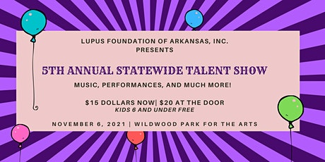 5th Annual Statewide Talent Show to benefit Lupus Foundation of Arkansas tickets