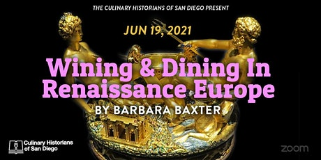 """""""Wining and Dining in Renaissance Europe,"""" by Barbara Baxter tickets"""