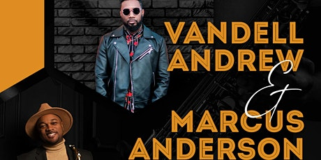 Vandell Andrew & Marcus Anderson LIVE! tickets