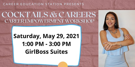 Cocktails and Careers: Career Empowerment Workshop tickets