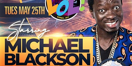 LOL Celebrity Comedy Show with Superstar Michael Blackson (6PM) tickets
