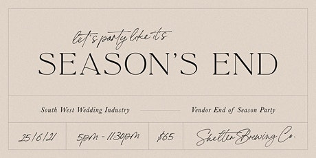 """"""" Season's End """" for the South West Wedding Industry tickets"""