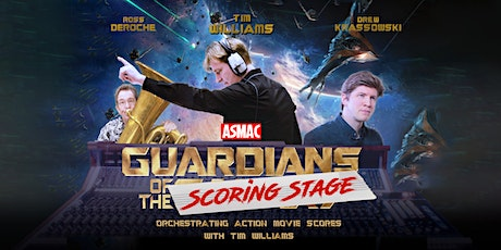 Guardians of the Scoring Stage: Orchestrating Action Movies w/ Tim Williams tickets