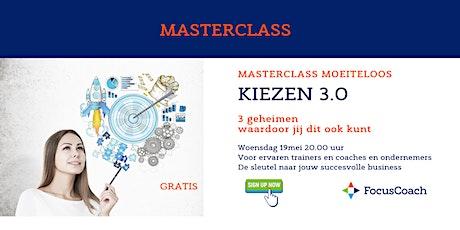 KIEZEN 3.0 - Masterclass voor  de ervaren kennisondernemer/trainer/coach tickets