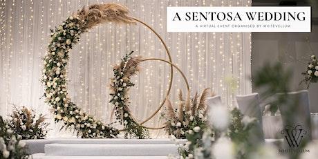 Virtual Wedding Festival - A Sentosa Wedding Concept tickets