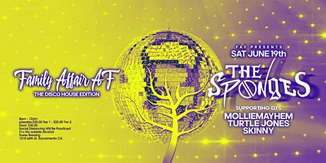 Family Affair AF  #13  DISCO HOUSE EDITION! Special Guest THE SPONGES ! tickets