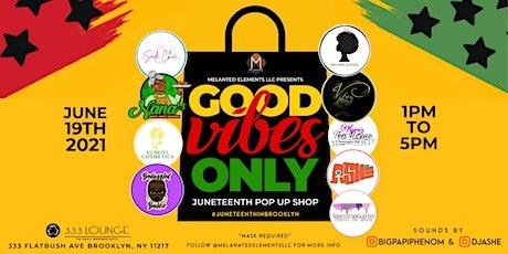 Good Vibes Only :BROOKLYN Juneteenth Pop-Up Shop tickets