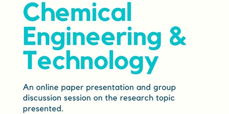 Paper Presentation: Chemical Engineering & Technology tickets