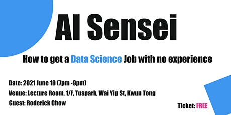 AI Sensei HK Data Science  Meetup - How to get a job in Data WITHOUT EXP tickets