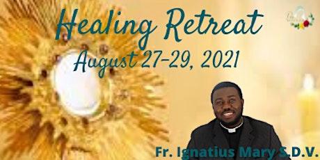 Healing Retreat with Fr. Ignatius Mary S.D.V. tickets