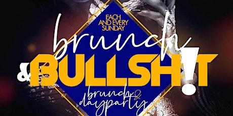 Brunch N' BullSh*T Sundaze tickets