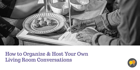 How to Organize & Host Your own Living Room Conversations tickets