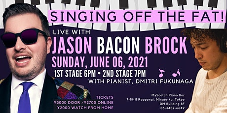 """Singing Off the Fat with Jason """"Bacon"""" Brock! tickets"""