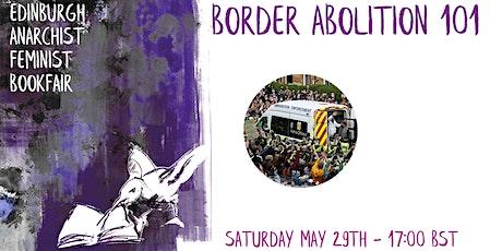 Border Abolition 101 tickets