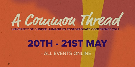 University of Dundee Humanities Postgraduate Conference tickets